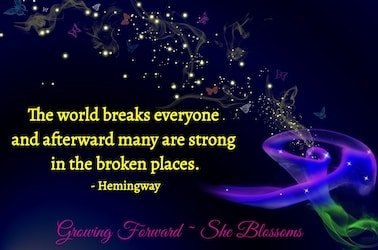 "Hemingway quotation text states ""The world breaks everyone and afterward many are strong in the broken places""."