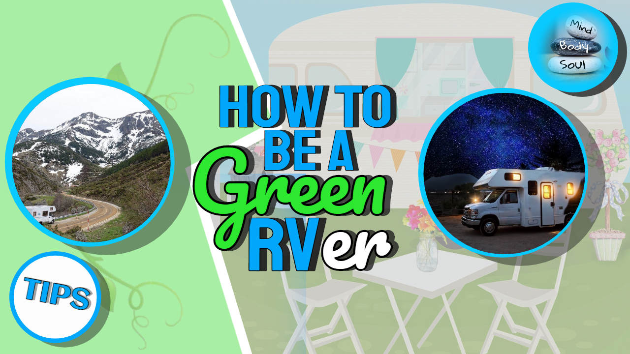 Be a Green RVer! – How to Plan a Sustainable RV Holiday and Help Preserve Nature