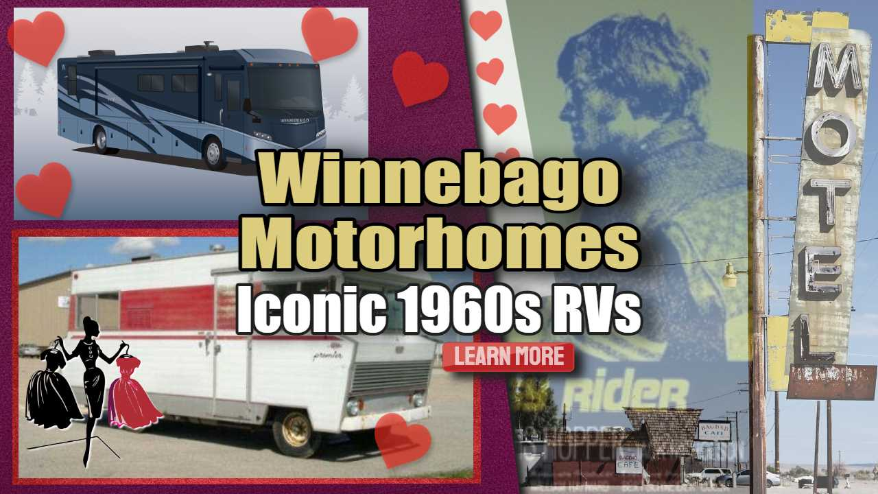 Winnebago Motorhomes – Iconic 1960s RVs Loved By Road Culture America
